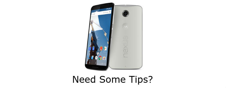 Tips And Tricks For Nexus 6