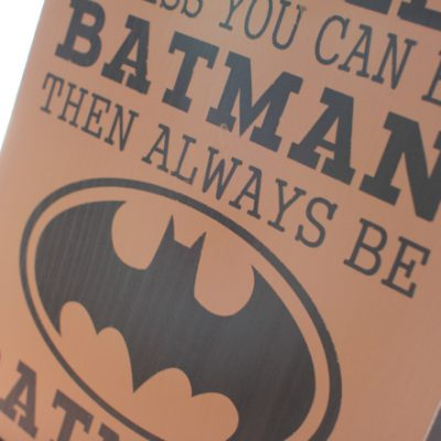 Always Be Batman Wooden Painted Vinyl Sign