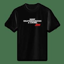 Juice Keep Skateboarding A Crime Black Short Sleeve TShirt