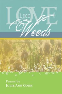 Pre-Order Love Like Weeds by Julie Ann Cook