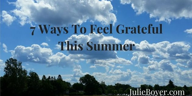7 Ways To Feel GratefulThis Summer