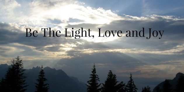 Be The Light, Love and Joy