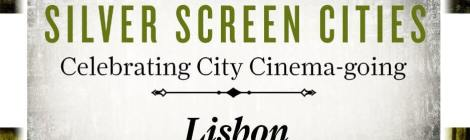 Silver Screen Cities, Celebrating City Cinema Going – Lisbon