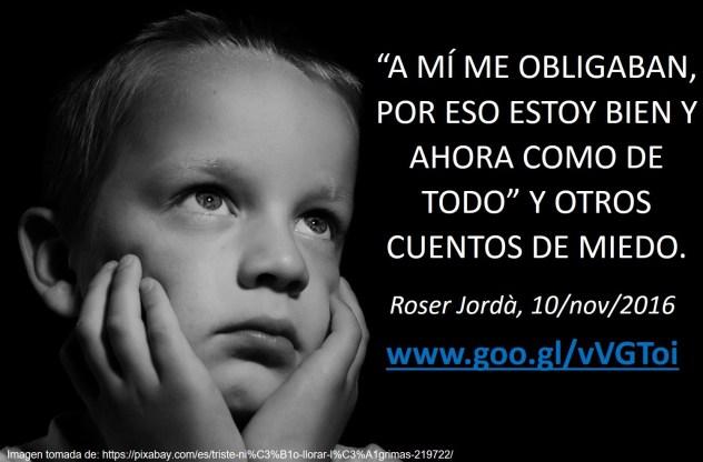 """Texto de Roser Jordà: A mí me obligaban, por eso estoy bien y ahora como de todo"""" y otros cuentos de miedo."""