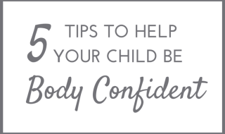 help your child be body confident
