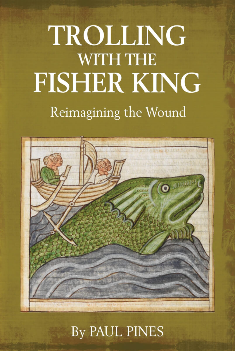 Trolling with the Fisher King by Paul Pines