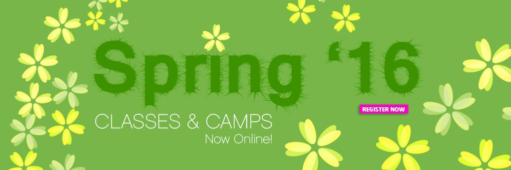 Spring 2016 Classes and Camps are now online for enrollment. Register today!