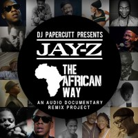 'Jay Z: The African Way' - DJ Papercutt