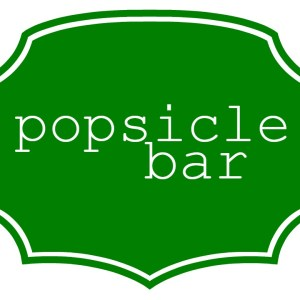 Block Party Popsicle Bar Sign