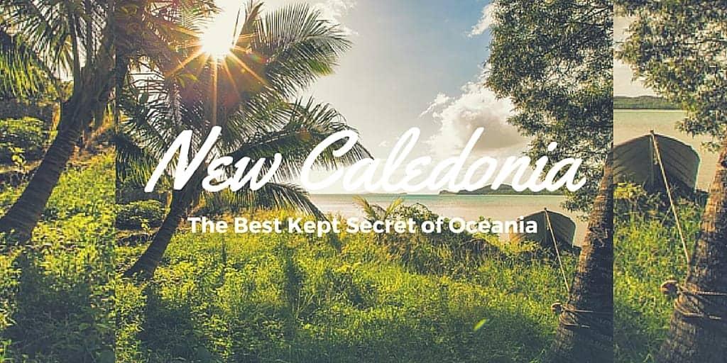 New Caledonia – The Best Kept Secret of Oceania