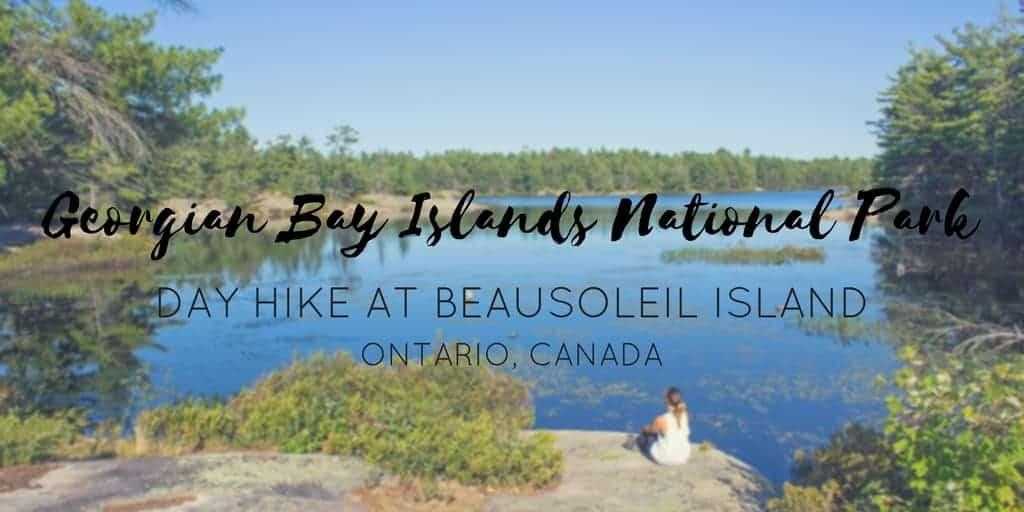 Georgian Bay Islands National Park Canada – Hiking Beausoleil Island