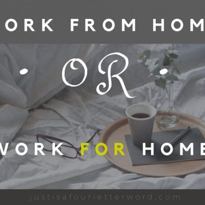 Work from Home or Work FOR Home?