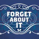 forget-about-it-230x230