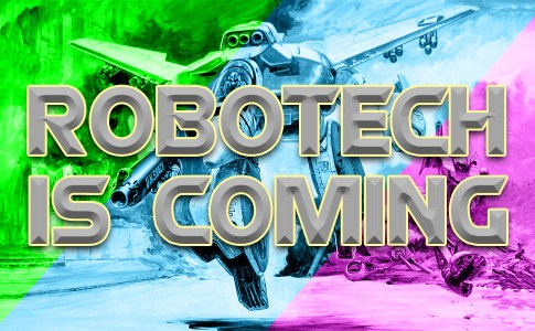 Robotech is coming