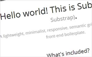 BootstrapやHTML5 Boilerplateに影響を受けて作られた軽量でミニマルなCSSフレームワーク・Substrata