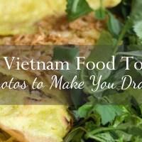A Vietnam Food Tour: Photos To Make You Drool