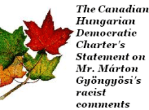 Statement of the Canadian – Hungarian Democratic Charter Concerning the Racist Comments of Mr. Márton Gyöngyösi, Deputy Chairman of the Hungarian Parliament's Foreign Relations Committee