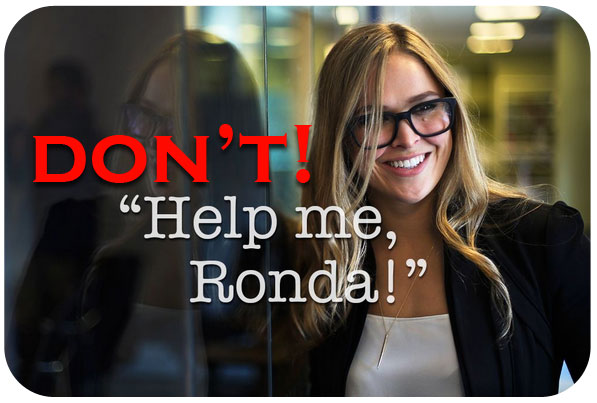 Dear Ronda Rousey, Just Say Yes To Lube!