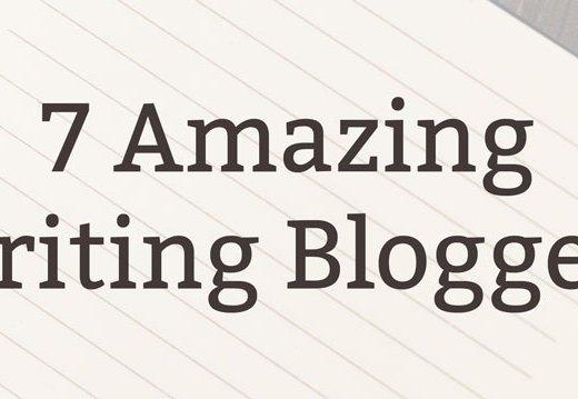 7 Amazing Writing Bloggers