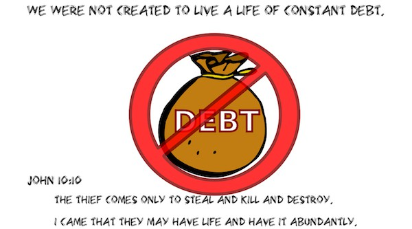 We were not created to live a life of constant debt. We were created to live in freedom!