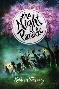 cover of THE NIGHT PARADE by Kathryn Tanquary