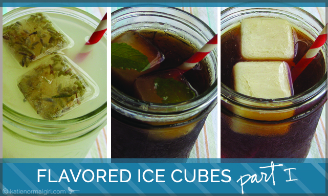 Flavored Ice Cubes-Part I from katienormalgirl.com