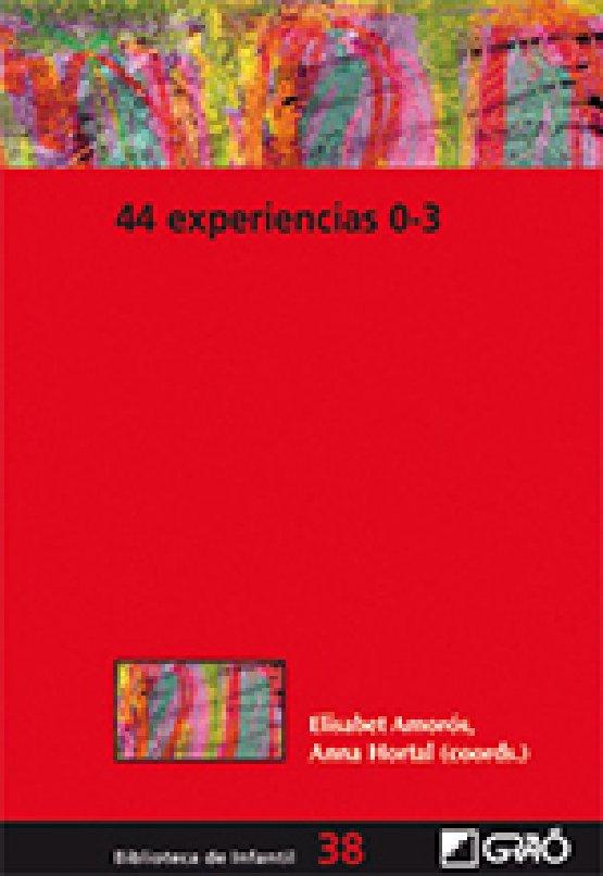 44 EXPERIENCIAS 0-3. Elisabet Amoros eta Anna Hortal