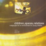 CHILDREN, SPACES, RELATIONS. Reggio Children