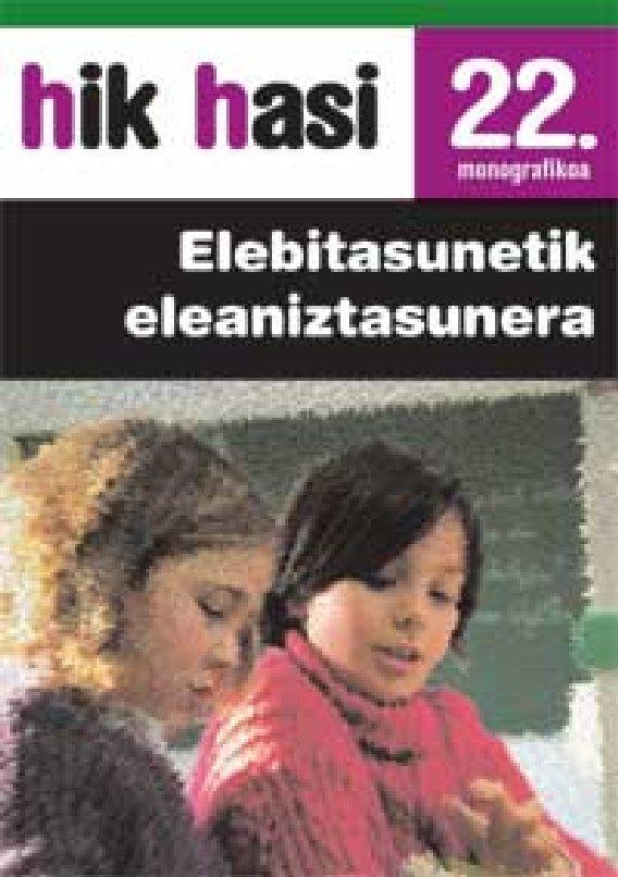 ELEBITASUNETIK ELEANIZTASUNERA. Hik Hasi 22. monografikoa