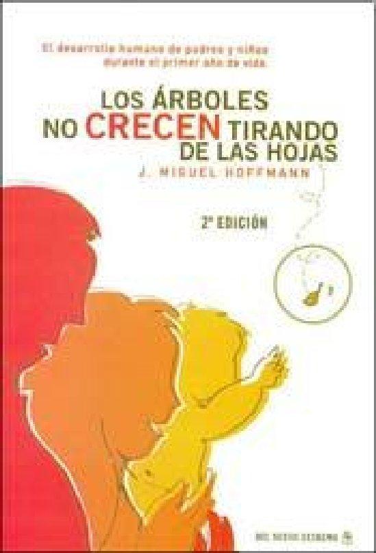 LOS ARBOLES NO CRECEN TIRANDO DE LAS HOJAS. J.Miguel Hoffmann