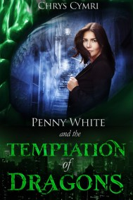 Penny White and the Temptation of Dragons