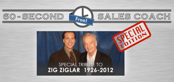 60-Second Sales Coach [Special Tribute to Zig Ziglar]
