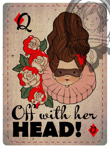 "Kelley Frisby Illustration Alice in Wonderland Queen ""Off With Her Head"""
