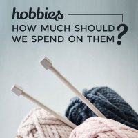 Hobbies ... how much should we spend on them?