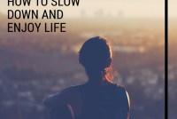 Carpe Diem: How To Slow Down and Enjoy Life; Mindfulness