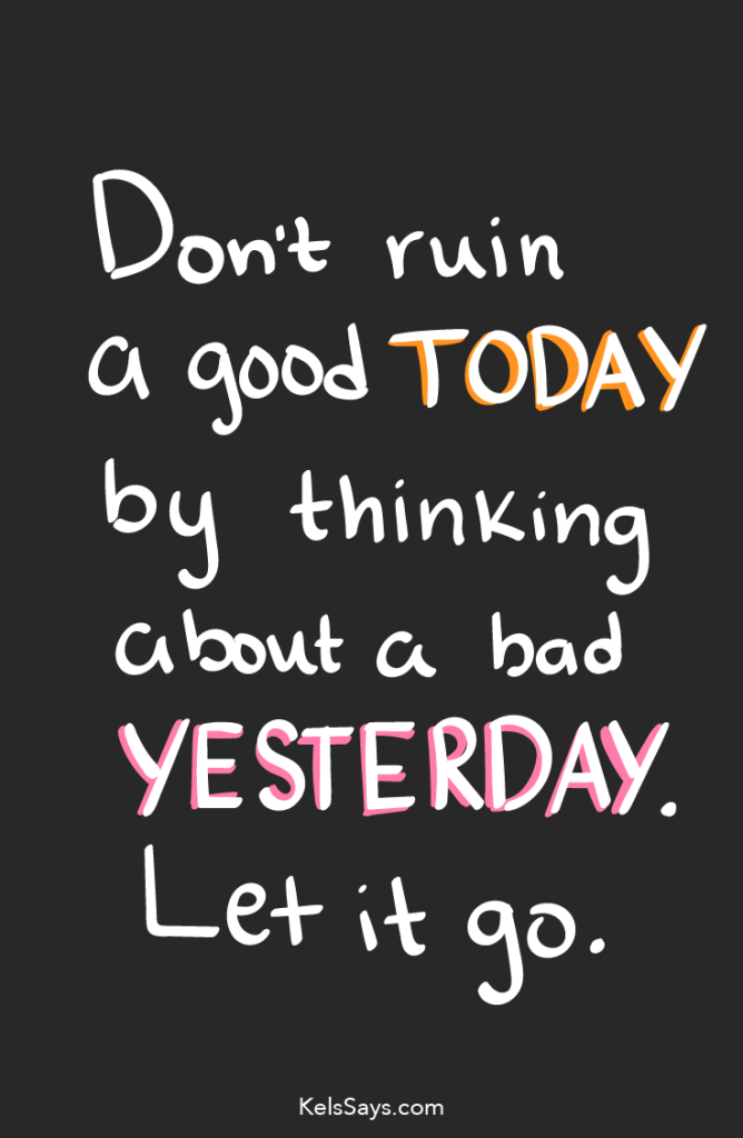 Don't Ruin Today Quote