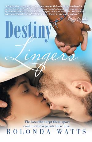 Destiny Lingers, Rolonda Watts