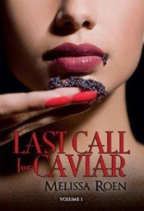 Last Call for Caviar, Melissa Roen
