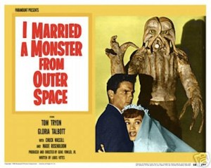 I Married a Monster From Outer Space released