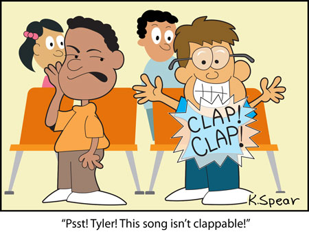 "Cartoon of an excited, clapping boy. Another boy whispers to hi, ""Psst! Tyler! This song isn't clappable!"""