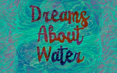 Dreams About Water : Entering To The Flow