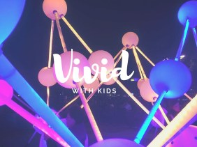 Vivid Sydney with Kids : Light, Music and Ideas - Family Fun Entertainment