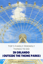 Top 5 Family Friendly Things to Do in Orlando
