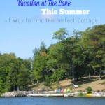 5 Reasons to Plan a Summer Vacation by the Lake + 1 Way to Find the Perfect Cottage | KidsOnAPlane.com #traveltips