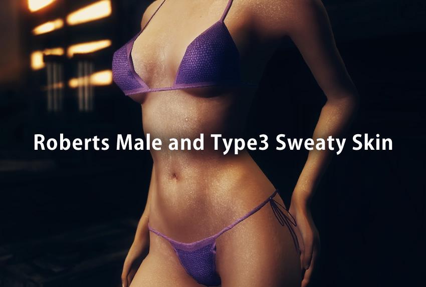 Roberts Male and Type3 Sweaty Skin