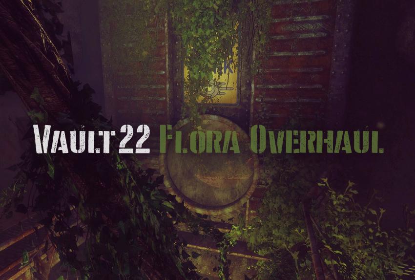 Vault22-Flora-Overhaul