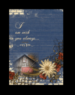 rustic daisy and wire, old barn scene I am with you always greeting card