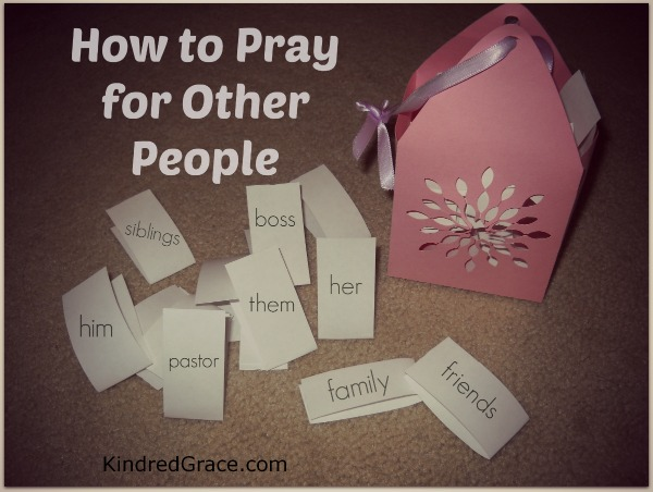 How to Pray for Other People
