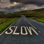Slowing Down… Maybe