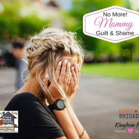 No More Mommy Guilt and Shame
